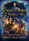 The Scholar, the Sphinx and the Shades of Nyx (The Scholar and the Sphinx Book 1)