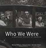 Who We Were: A Snapshot History of America by Michael Williams (2008-08-15)