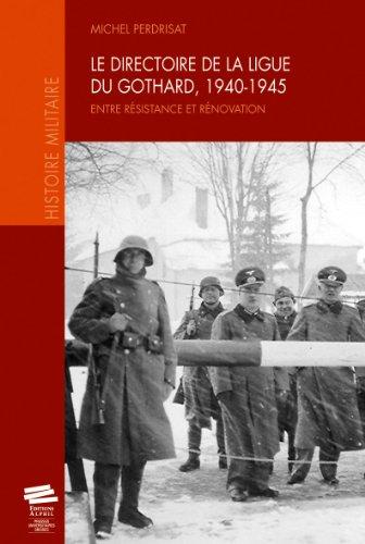 Le Directoire de la Ligue du Gothard, 1940-1945. Entre Resistance et Renovation
