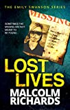 Lost Lives (Emily Swanson Series Book 1) by Malcolm Richards