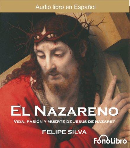 El Nazareno/Jesus of Nazareth: Vida Pasion Y Muerte De Jusus De Nazaret