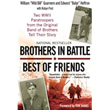 Brothers in Battle, Best of Friends by William Guarnere (2008-10-07)