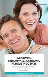 Improving Fibromyalgia and Chronic Fatigue in 30 Days (English Edition)