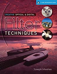 Creative Optical & Digital Filter Techniques (Lark Photography)
