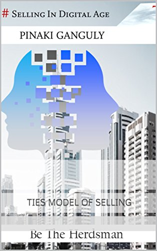 # Selling In Digital Age - TIES Model: Be The Herdsman (English Edition)