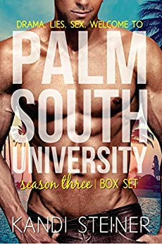 Palm South University: Season 3 Box Set by [Steiner, Kandi]