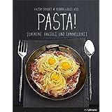 PASTA!: Lasagne, Ravioli und Cannelloni (Einfach genießen) (German Edition)