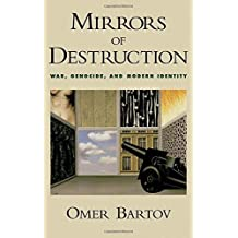Mirrors of Destruction: War, Genocide, and Modern Identity by Omer Bartov (2000-08-24)