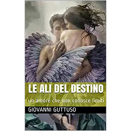 Le Ali Del Destino: Un Amore Che Non Conosce Limiti