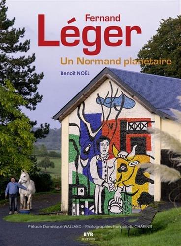 Fernand Léger : Un Normand planétaire