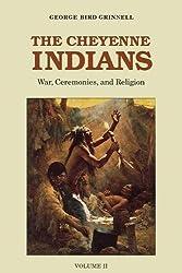 The Cheyenne Indians: War, Ceremonies, and Religion