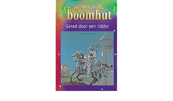 De Magische Boomhut : Gered door een ridder reis door de tijd met de magische boomhut