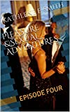 PLEASURE &SEXUAL ADVENTURES: # 4 (English Edition)