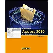 Aprender Access 2010 con 100 ejercicios prácticos (Aprender... con 100 ejercicios prácticos)