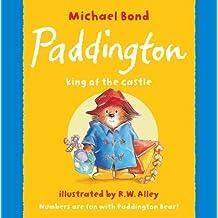 Paddington - King of the Castle by Michael Bond (2009-06-25)