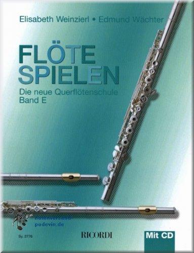 Flöte spielen Band E - Querflötenschule mit CD - Flöte Noten [Musiknoten]