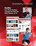 Image de Netflix®: How Reed Hastings Changed the Way We Watch Movies & TV (English Edition)