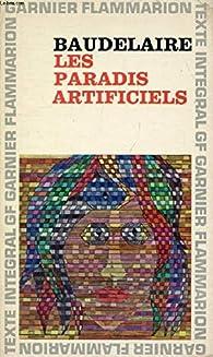 Les Paradis Artificiels par Charles Baudelaire