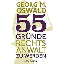 55 Gründe, Rechtsanwalt zu werden
