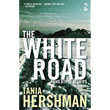 The White Road and Other Stories (Salt Modern Fiction)