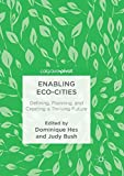 Enabling Eco-Cities: Defining, Planning, and Creating a Thriving Future