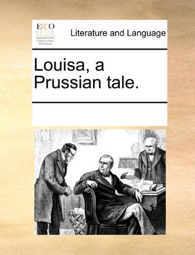 Louisa, a Prussian tale.