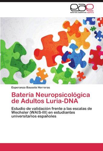 Batería Neuropsicológica de Adultos Luria-DNA: Estudio de validación frente a las escalas de Wechsler (WAIS-III) en estudiantes universitarios españoles