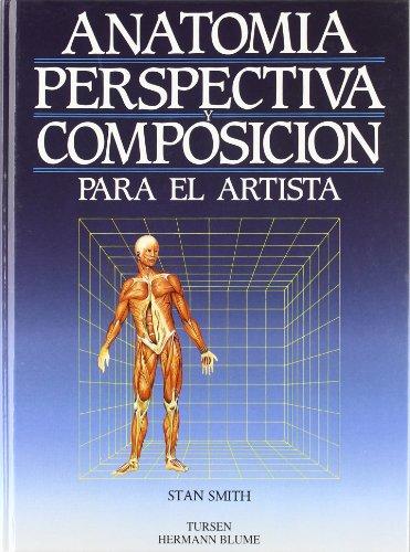 Anatomía, perspectiva y composición para el artista (Artes, técnicas y métodos) por Stan Smith (coord.)