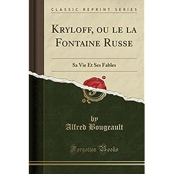 Kryloff, Ou Le La Fontaine Russe: Sa Vie Et Ses Fables (Classic Reprint)