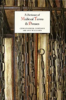 A Dictionary of Medieval Terms and Phrases par [Corèdon, Christopher, Williams, Ann]
