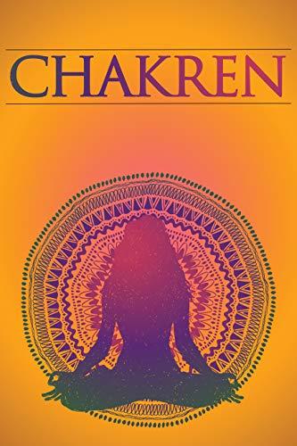 Chakren: Chakren verstehen und heilen für Anfänger