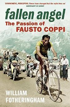 Fallen Angel: The Passion of Fausto Coppi par [Fotheringham, William]