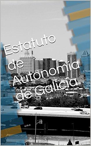 Estatuto de Autonomía de Galicia: e.m.a por em m