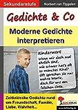 Gedichte & Co: Moderne Gedichte interpretieren