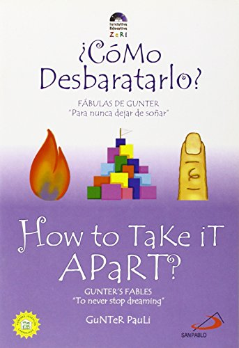 Como Desbaratarlo / How to Take It Apart (Gunter's Fables) por Gunter Pauli