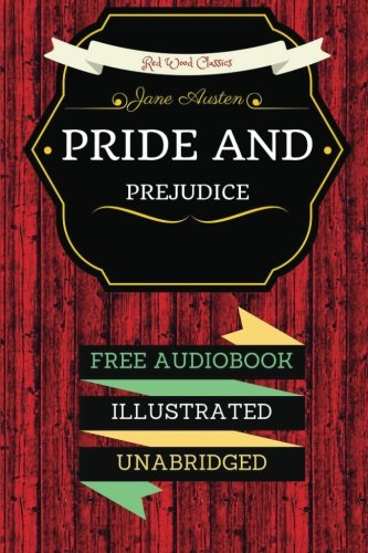 Pride and Prejudice: By Jane Austen & Illustrated (An Audiobook Free!)