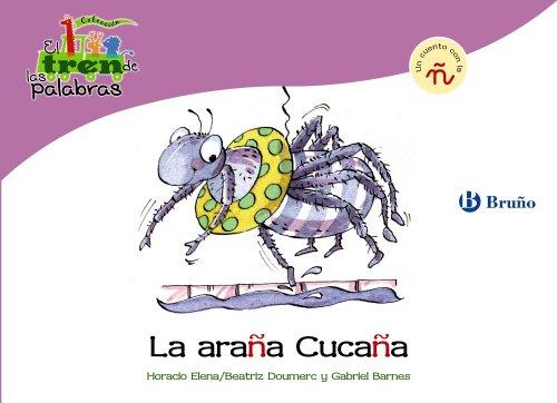 La araña Cucaña: Un cuento con la Ñ (Castellano - A Partir De 3 Años - Libros Didácticos - El Tren De Las Palabras)