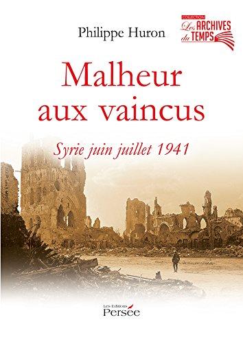 Malheur aux vaincus Syrie juin juillet 1941