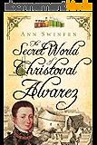 The Secret World of Christoval Alvarez (The Chronicles of Christoval Alvarez Book 1) (English Edition)
