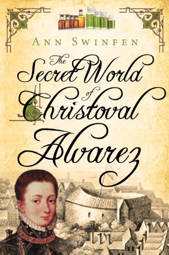 The Secret World of Christoval Alvarez (The Chronicles of Christoval Alvarez Book 1) (English Edition) par Ann Swinfen