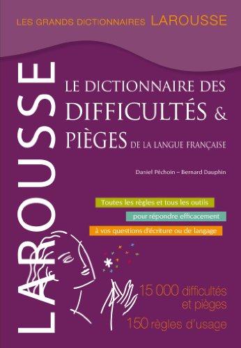 Le dictionnaire des difficultés & pièges de la langue française