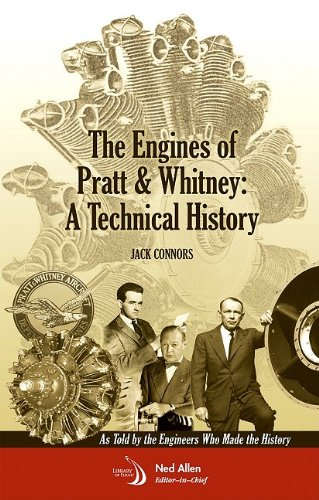 The Engines of Pratt & Whitney: A Technical History (Library of Flight)