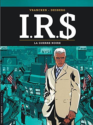 I.R.$ - tome 8 - Guerre noire (La)