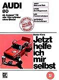 Jetzt helfe ich mir selbst, Bd.86, Audi 80 (Aug. '78 bis Aug. '86) -