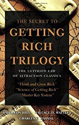 The Secret to Getting Rich Triology: The Ultimate Law of Attraction Classics