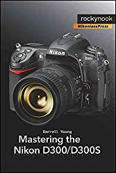[(Mastering the Nikon D300/D300S)] [By (author) Darrell Young] published on (November, 2010)