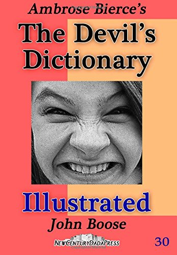 Ambrose Bierce's Devil's Dictionary Illustrated
