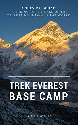 Trek Everest Base Camp: A survival guide to hiking to the base of the tallest mountain in the world (English Edition)