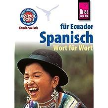 Reise Know-How Sprachführer Spanisch für Ecuador - Wort für Wort: Kauderwelsch-Band 96