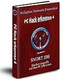 Wifi4free Security Protection - eBook PC Hack erkennen 4 - Snort IDS Hackerangriffe erkennen